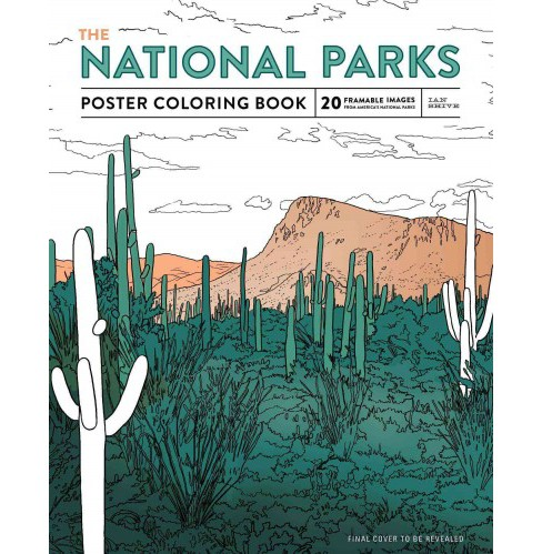 National Parks Poster Coloring Book : 20 Removable Posters to Color and Frame (Paperback) (Ian Shive) - image 1 of 1