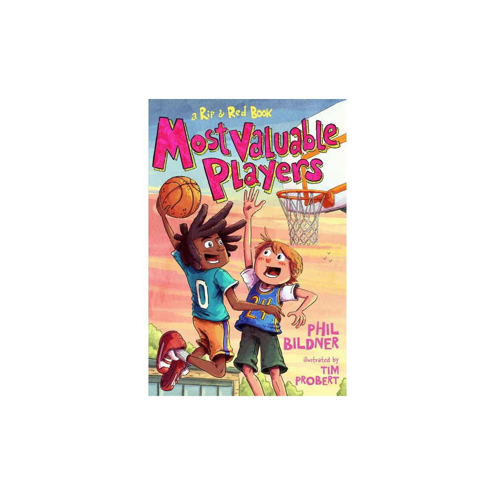 Most Valuable Players - (Rip and Red) by Phil Bildner (Hardcover)