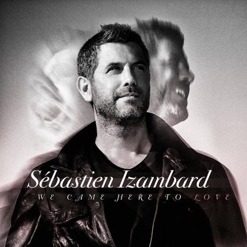 Sebastien Izambard - We Came Here to Love (CD) - image 1 of 1