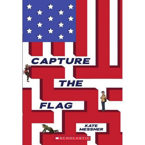 Capture the Flag - by  Kate Messner (Paperback) - image 1 of 1