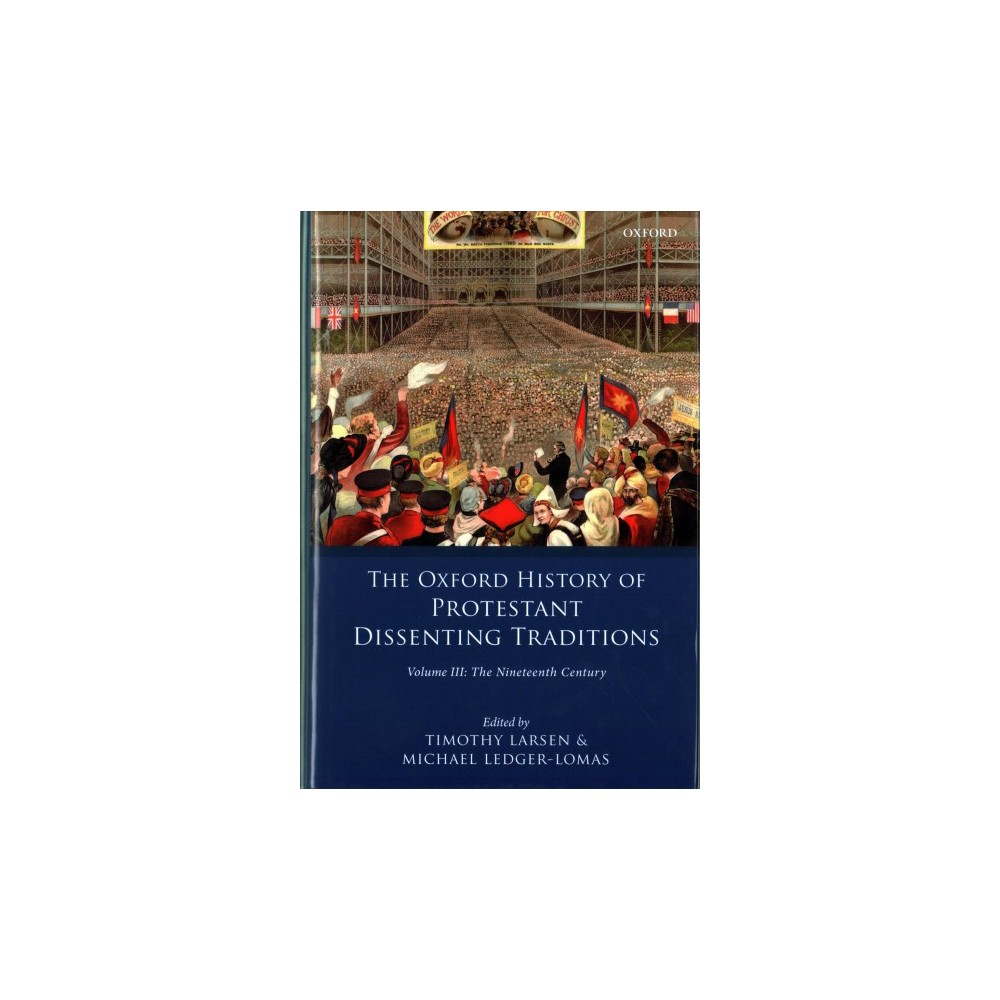 Oxford History of the Protestant Dissenting Traditions : The Nineteenth Century (Vol 3) (Hardcover)