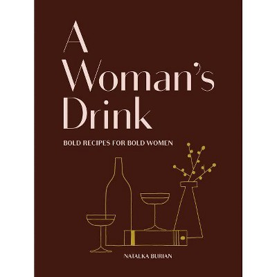 A Woman's Drink - by  Natalka Burian & Scott Schneider (Hardcover)