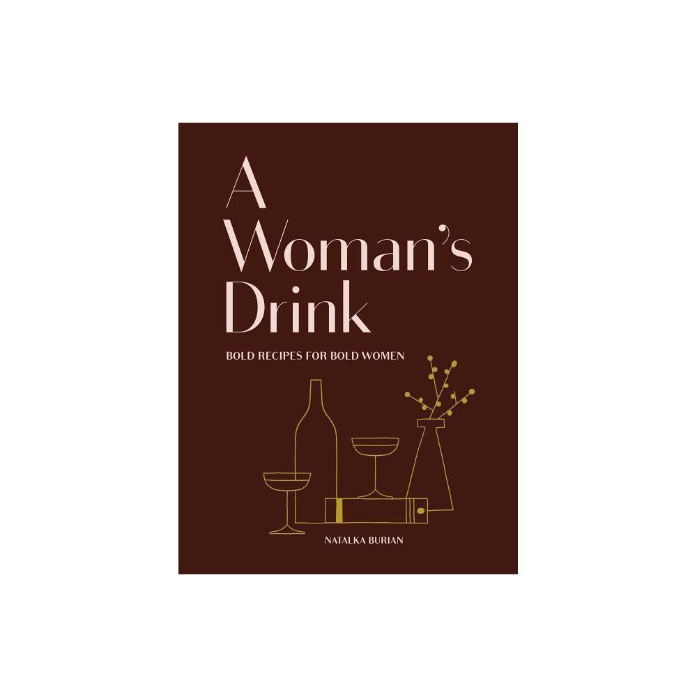 A Woman S Drink By Natalka Burian Scott Schneider Hardcover