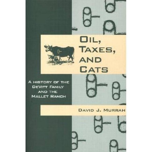 Oil, Taxes, and Cats - by  David J Murrah (Paperback) - image 1 of 1