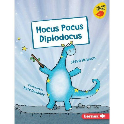 Hocus Pocus Diplodocus - (Early Bird Readers -- Purple (Early Bird Stories (Tm))) by  Steve Howson - image 1 of 1
