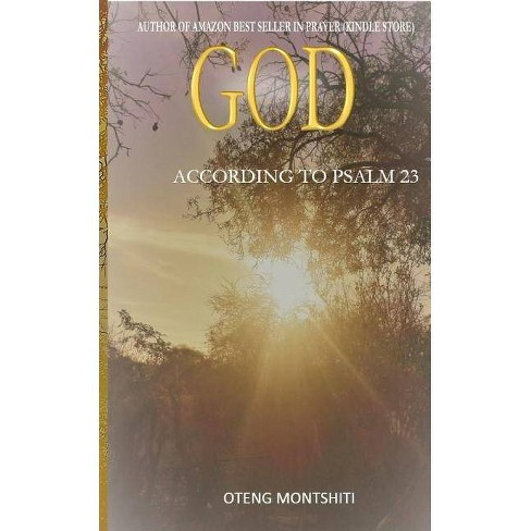 God according to Psalm 23 - by  Oteng Montshiti (Paperback) - image 1 of 1