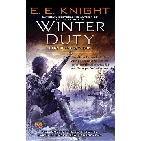 Winter Duty - (Vampire Earth (Paperback)) by  E E Knight (Paperback) - image 1 of 1