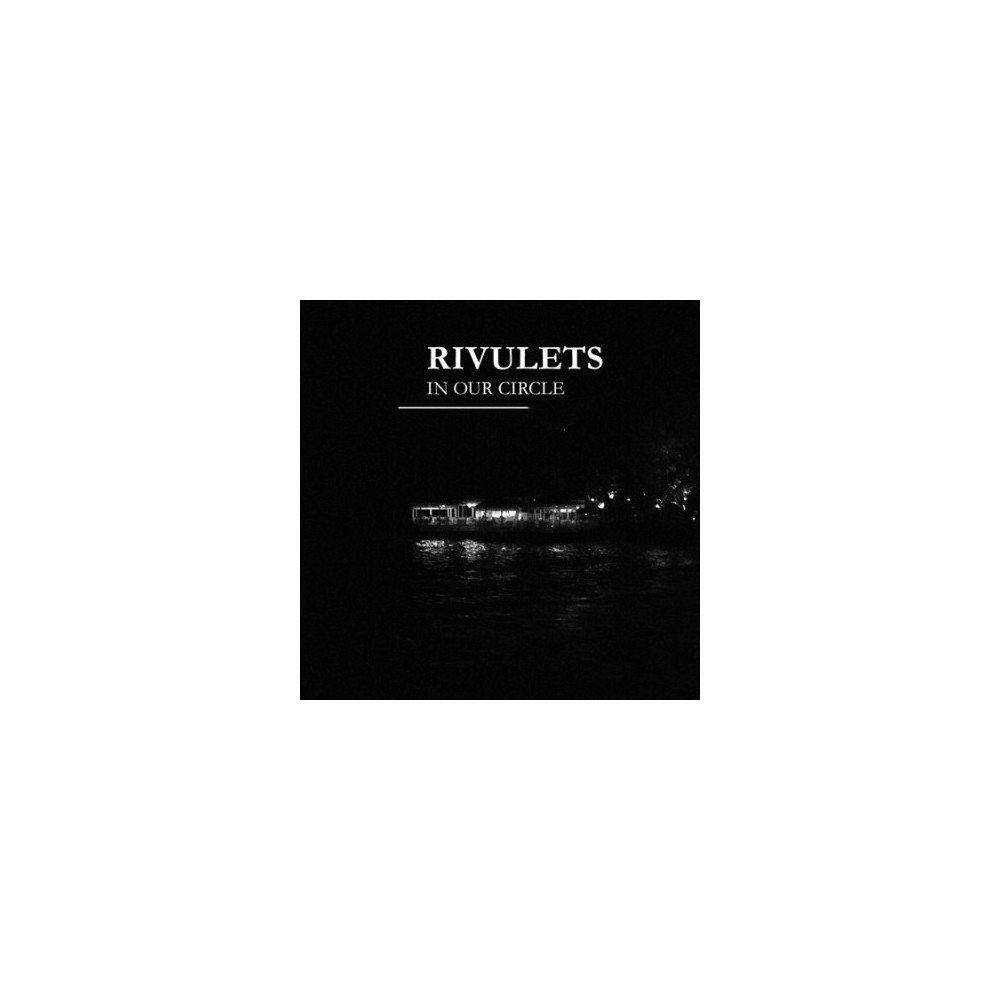 Rivulets - In Our Circle (CD)