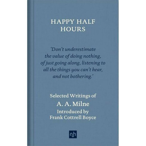 Happy Half-Hours - by  A A Milne (Hardcover) - image 1 of 1