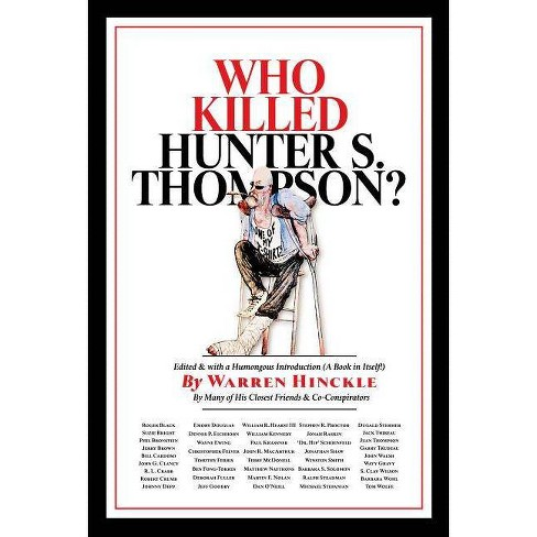 Who Killed Hunter S. Thompson? - by  Warren Hinckle (Hardcover) - image 1 of 1