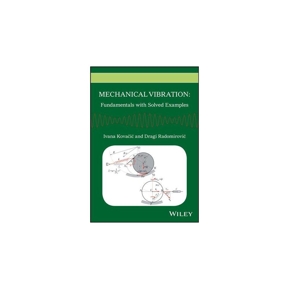 Mechanical Vibration : Fundamentals With Solved Examples (Hardcover) (Ivana Kovacic & Dragi Radomirovic)