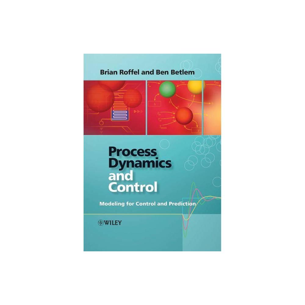 Process Dynamics And Control By Ben Betlem Brian Roffel Paperback