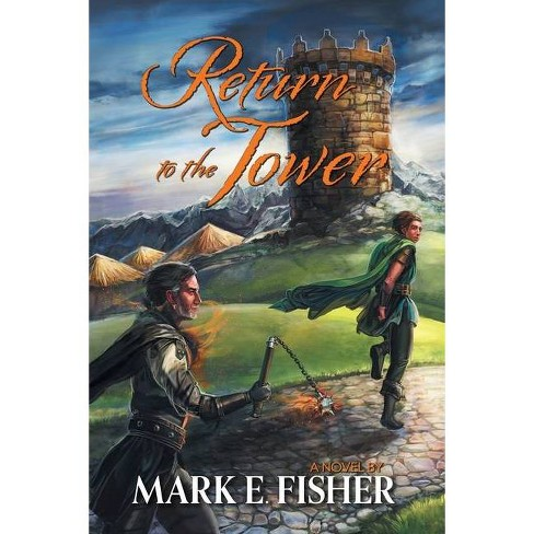 Return To The Tower - (Scepter and Tower Trilogy) by  Mark E Fisher (Paperback) - image 1 of 1