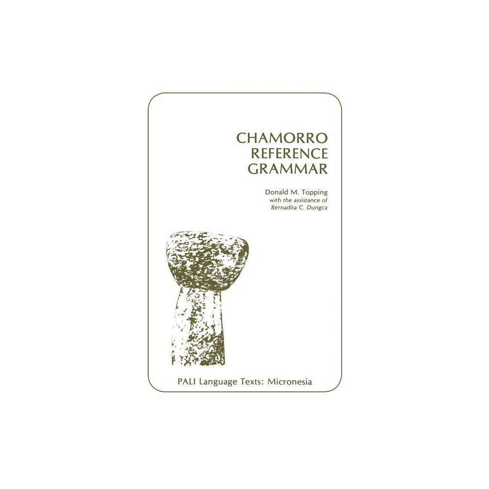 Chamorro Reference Grammar Pali Language Texts Micronesia By Donald M Topping Paperback
