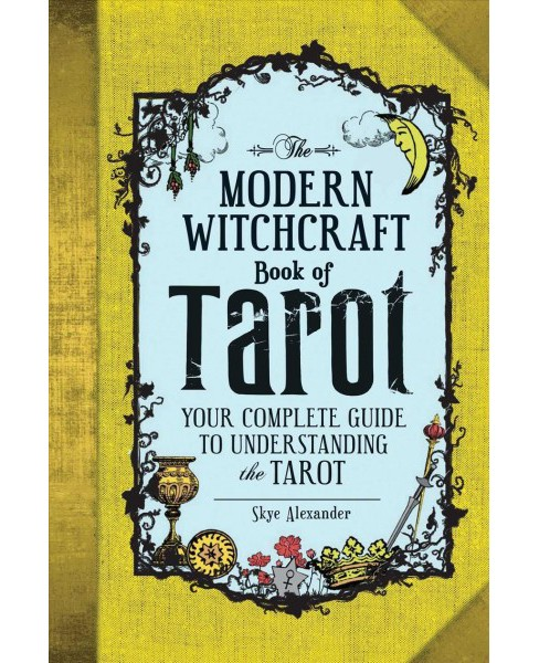 Modern Witchcraft Book of Tarot : Your Complete Guide to Understanding the Tarot (Hardcover) (Skye - image 1 of 1