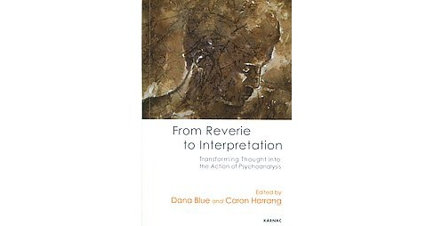 From Reverie to Interpretation : Transforming Thought into the Action of Psychoanalysis (Paperback) - image 1 of 1