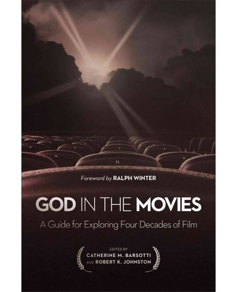 God in the Movies : A Guide for Exploring Four Decades of Film (Paperback) - image 1 of 1