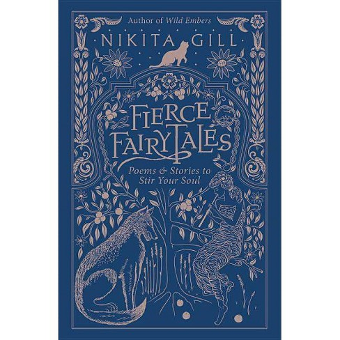 Fierce Fairytales : Poems & Stories to Stir Your Soul -  by Nikita Gill (Paperback) - image 1 of 1