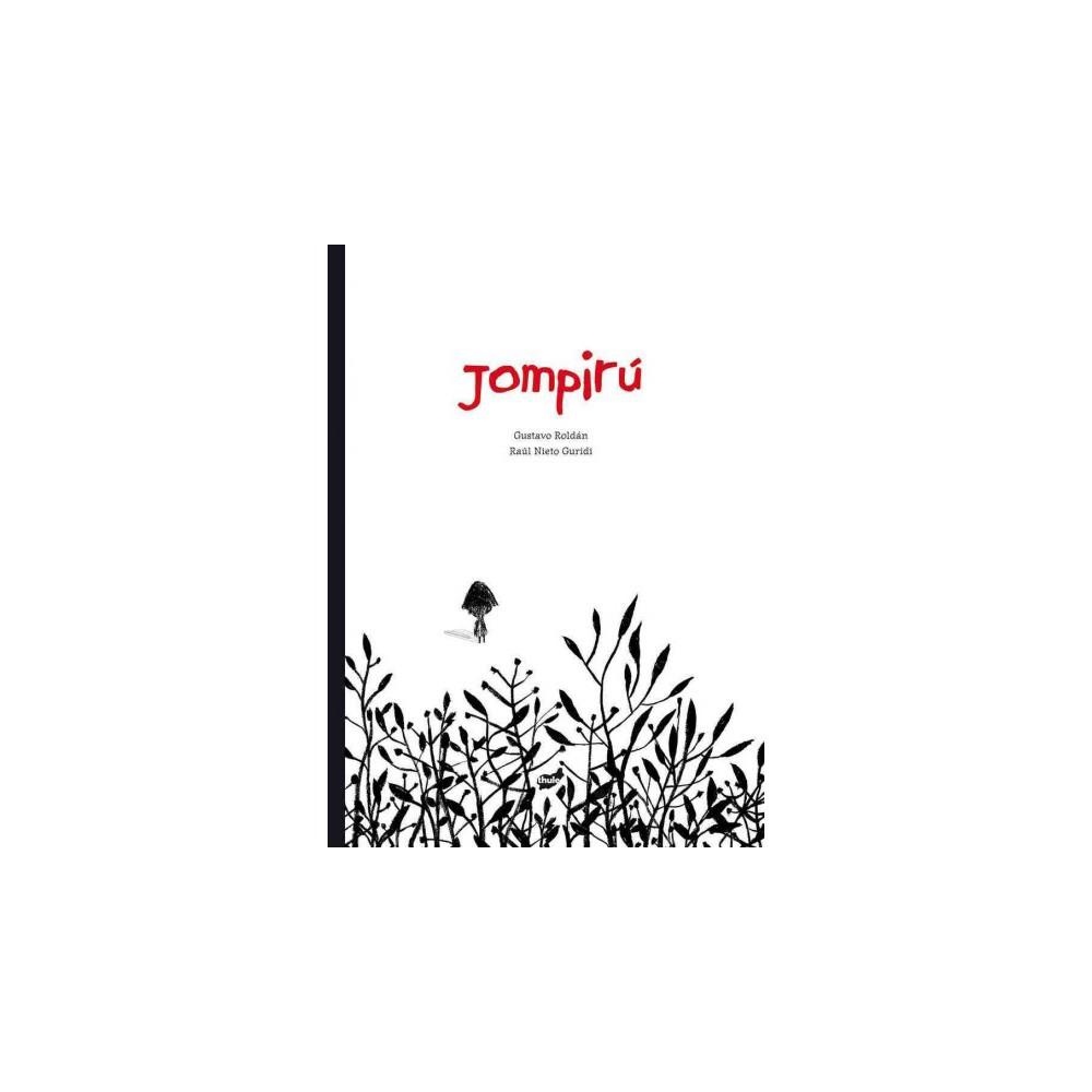 Jompiru/ Jompiru (Hardcover) (Gustavo Roldan)