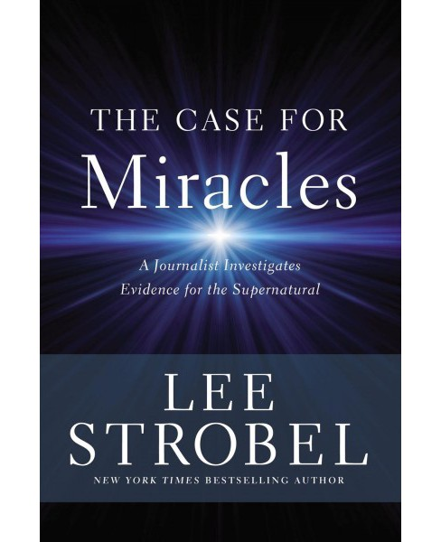 Case for Miracles : A Journalist Investigates Evidence for the Supernatural - by Lee Strobel (Hardcover) - image 1 of 1