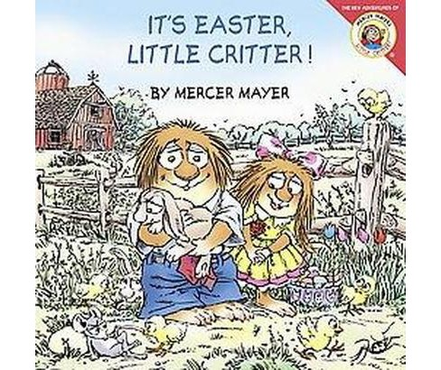 It's Easter, Little Critter! ( Little Critter the New Adventures) (Paperback) by Mercer Mayer - image 1 of 1
