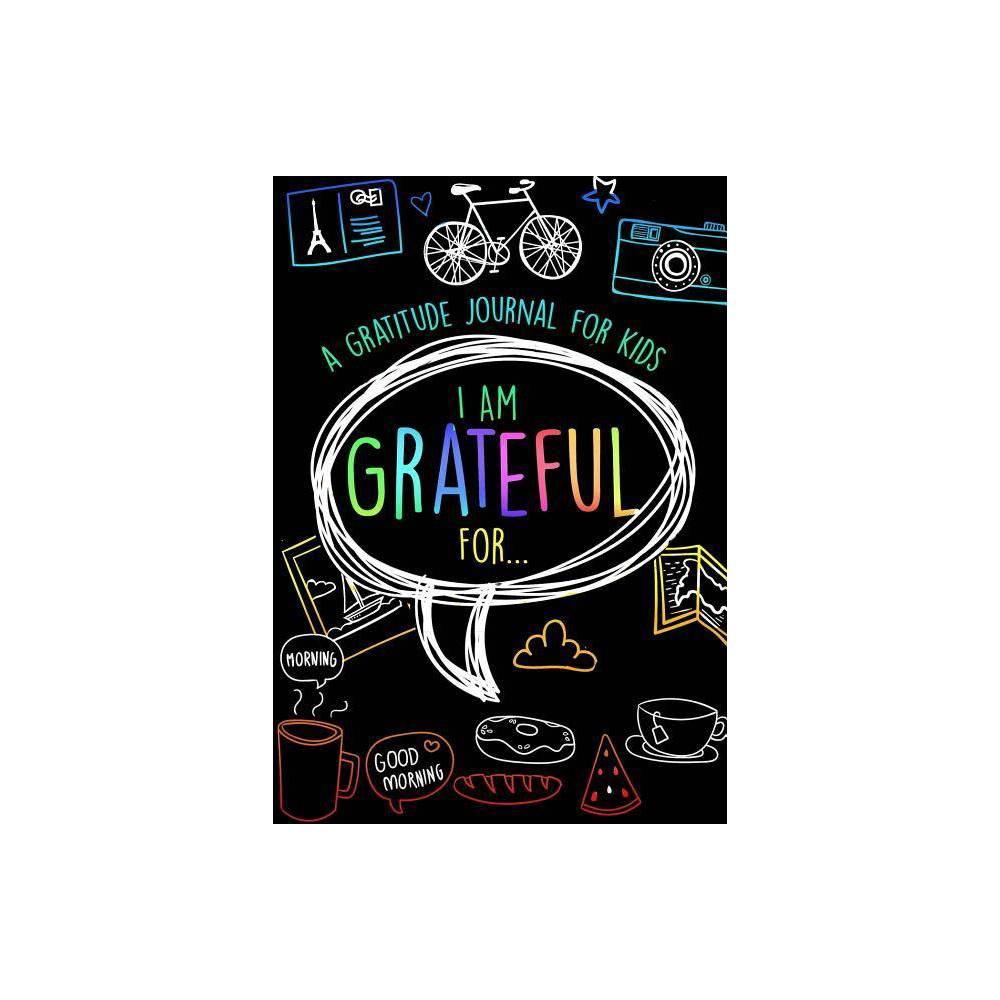 I Am Grateful For... - by Kids N Values (Paperback)