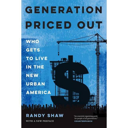 Generation Priced Out - by  Randy Shaw (Paperback) - image 1 of 1