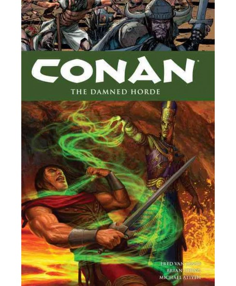 Conan 18 : The Damned Horde (Hardcover) (Fred Van Lente) - image 1 of 1
