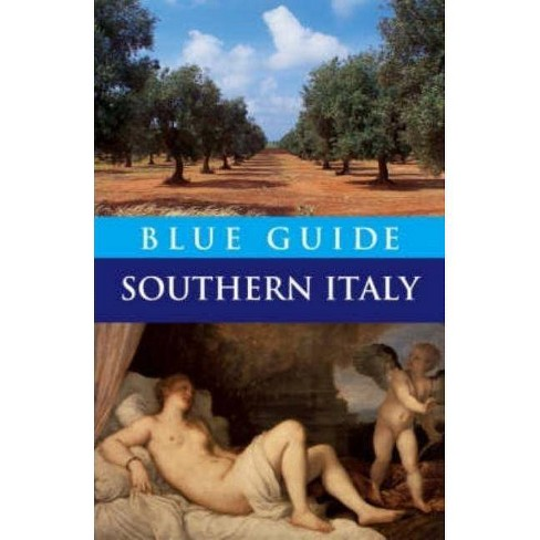 Blue Guide Southern Italy - (Blue Guides (Norton)) 11 Edition by  Paul Blanchard (Paperback) - image 1 of 1
