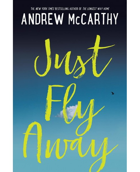Just Fly Away (Hardcover) (Andrew McCarthy) - image 1 of 1