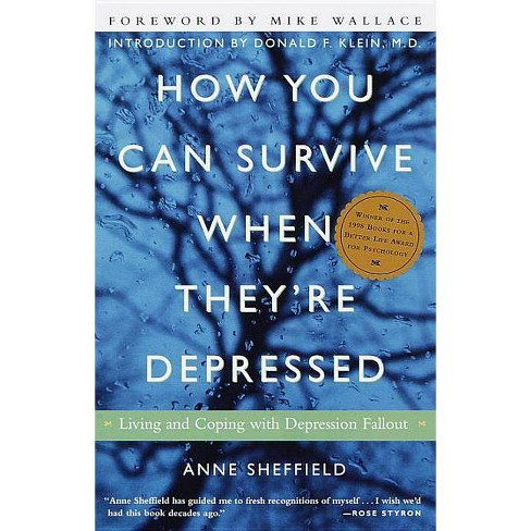 How You Can Survive When They're Depressed - by  Anne Sheffield (Paperback) - image 1 of 1