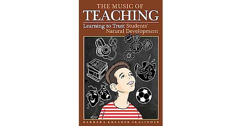 Music of Teaching : Learning to Trust Students' Natural Development (Hardcover) (Barbara Kreader - image 1 of 1