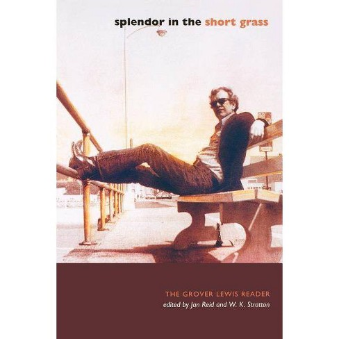 Splendor in the Short Grass - by  Grover Lewis (Paperback) - image 1 of 1