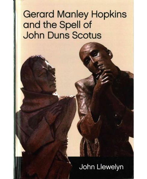 Gerard Manley Hopkins and the Spell of John Duns Scotus (Hardcover) (John Llewelyn) - image 1 of 1