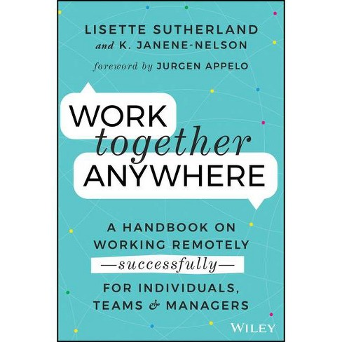 Work Together Anywhere - by  Kirsten Janene-Nelson & Lisette Sutherland (Paperback) - image 1 of 1