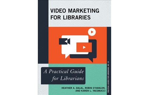 Video Marketing for Libraries : A Practical Guide for Librarians -  (Paperback) - image 1 of 1