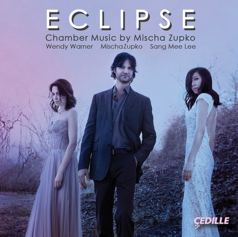 Mischa Zupko - Eclipse:Chamber Music By Mischa Zupko (CD) - image 1 of 1