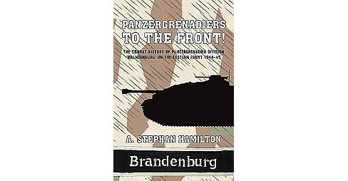 Panzergrenadiers to the Front! : The Combat History of Panzergrenadier-Division Brandenburg'on the - image 1 of 1
