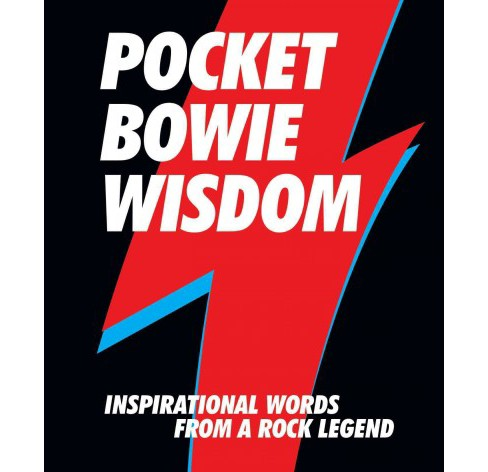 Pocket Bowie Wisdom : Inspirational Words from a Rock Legend (Hardcover) - image 1 of 1