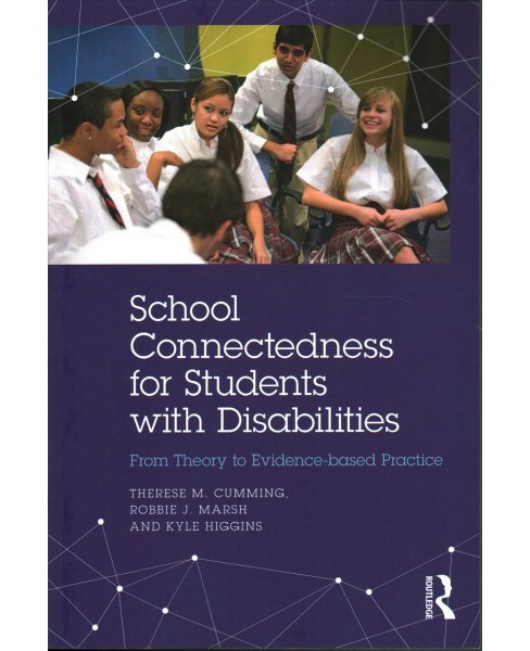 School Connectedness for Students With Disabilities : From Theory to Evidence-based Practice (Paperback) - image 1 of 1