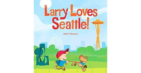 Larry Loves Seattle! (Hardcover) (John Skewes) - image 1 of 1