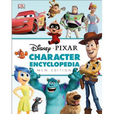 Disney Pixar Character Encyclopedia New Edition - (Hardcover)