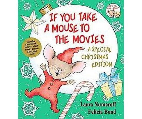 If You Take a Mouse to the Movies : A Special Christmas Edition (Hardcover) (Laura Joffe Numeroff) - image 1 of 1
