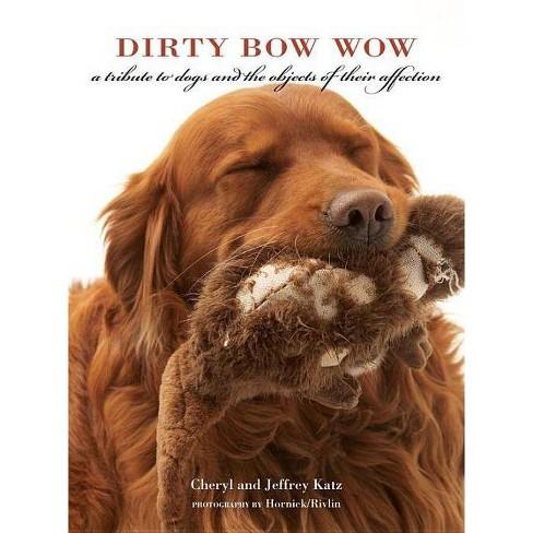 Dirty Bow Wow - by  Jeffrey Katz & Cheryl Katz (Hardcover) - image 1 of 1