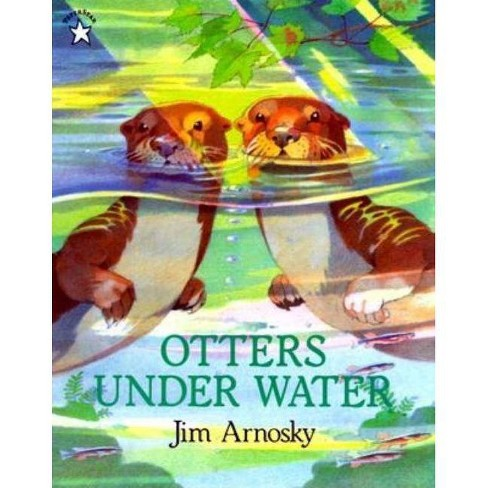 Otters Under Water - by  Jim Arnosky (Paperback) - image 1 of 1