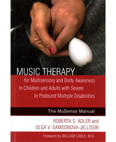 MuSense Program : Music Therapy for Multisensory and Body Awareness in Children and Adults with Severe - image 1 of 1