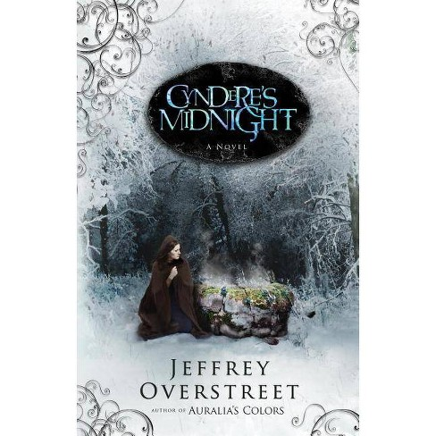 Cyndere's Midnight - (Auralia Thread) by  Jeffrey Overstreet (Paperback) - image 1 of 1