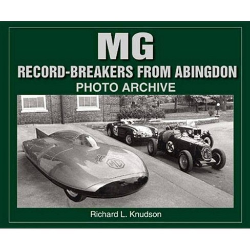 MG Record Breakers from Abingdon - (Photo Archives) by  Richard L Knudson (Paperback) - image 1 of 1