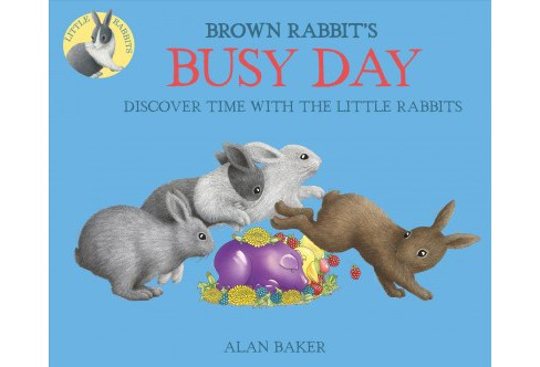 Brown Rabbit's Busy Day (Hardcover) (Alan Baker) - image 1 of 1