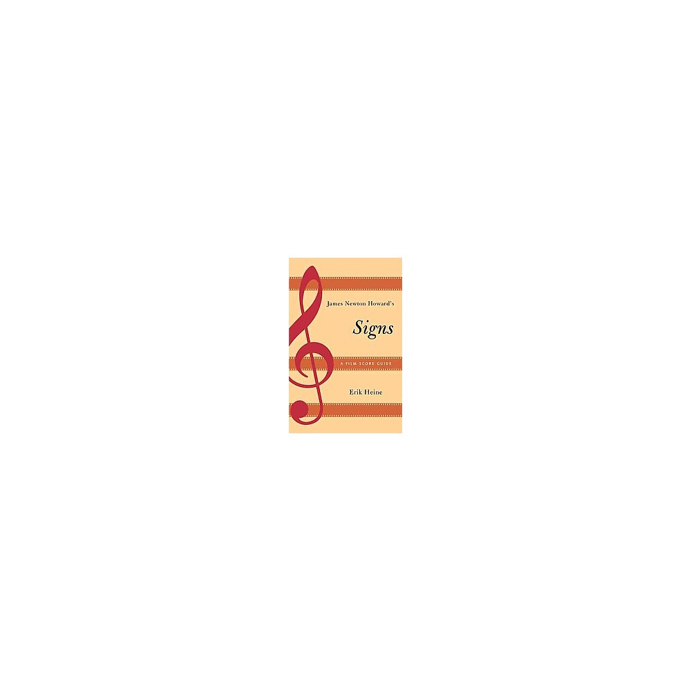 James Newton Howard's Signs : A Film Score Guide (Paperback) (Erik Heine)